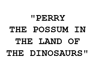 Perry the Possum in the Land of the Dinosaurs